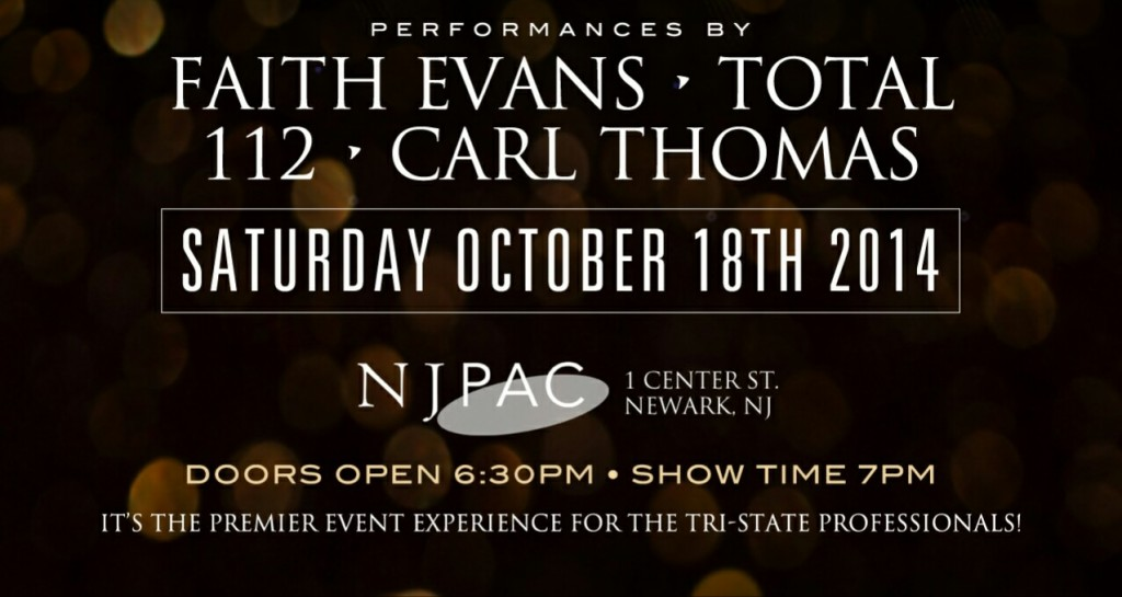 Please join Me, Faith Evans, 112 & Total Live Oct 18th, 2014 at the NJ PAC center